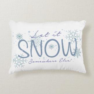 Let it Snow Somewhere Else White decor Pillow