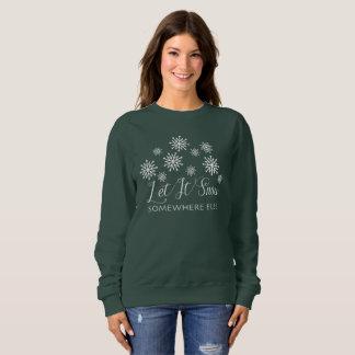 Let It Snow Somewhere Else Winter Christmas Shirt