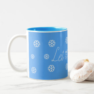 Let it Snow Two-Tone Coffee Mug
