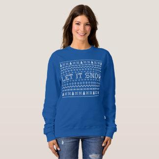Let It Snow Ugly Sweater Sweatshirt