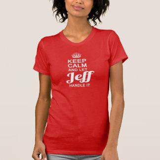 Let Jeff handle it! Tshirts