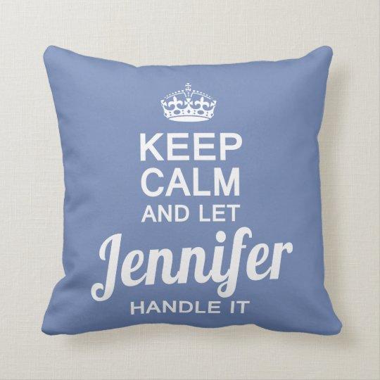Let Jennifer handle it Cushion