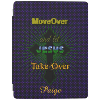 Let Jesus Take Over iPad Cover