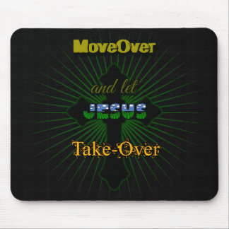 Let Jesus Take Over Mouse Pad