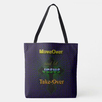 Let Jesus Take Over Tote Bag