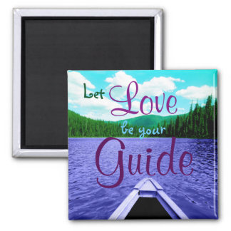 Let Love be Your Guide Canoe on Lake Square Magnet