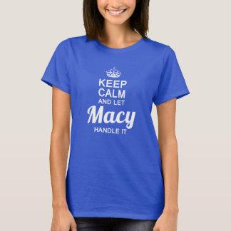 Let Macy handle it T-Shirt