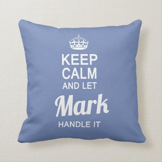 Let Mark handle it! Cushion