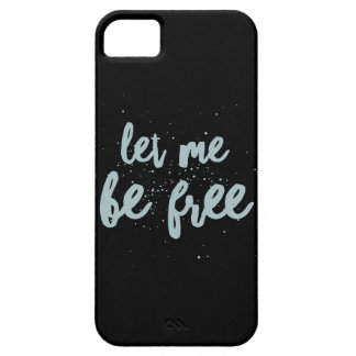 Let Me Be Free IPhone case