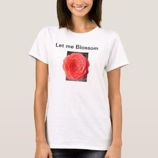 Let me Blossom T-Shirt