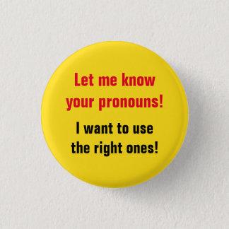 """""""Let me know your pronouns!"""" 3 Cm Round Badge"""