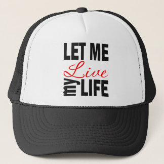 Let Me Live My Life Ball Cap