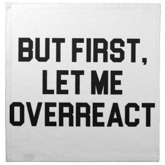 Let Me Overreact Napkin