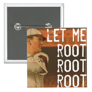 Let Me Root Root Root 15 Cm Square Badge
