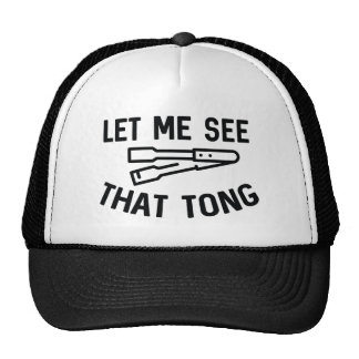 Let Me See That Tong Cap