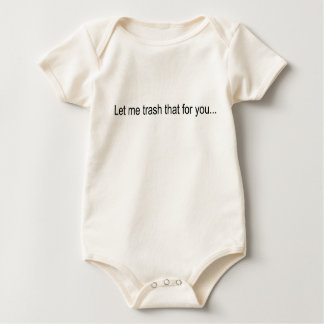 Let Me Trash that For You... Baby Bodysuit
