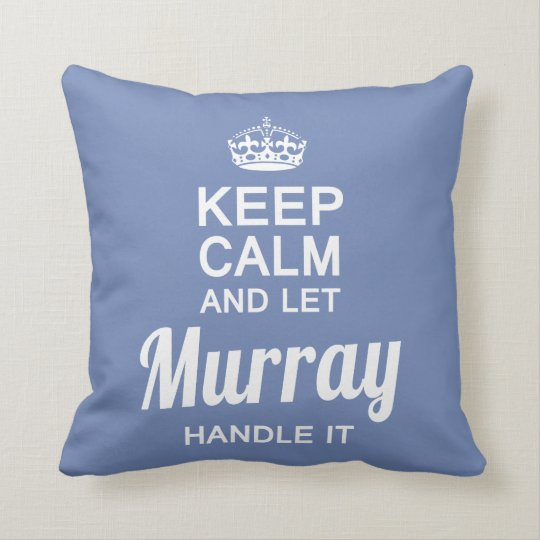 Let Murray handle it Cushion