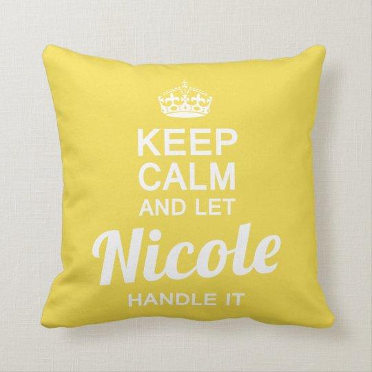 Let Nicole handle it Cushion