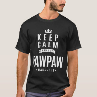 Let PawPaw Handle It! T-Shirt
