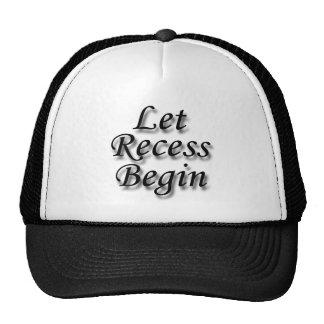 Let Recess  Begin black Hat