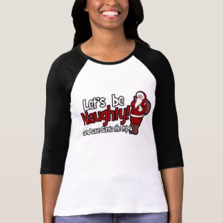 Let s be Naughty and Save Santa the Trip T Shirt