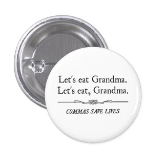 Let s Eat Grandma Commas Save Lives Buttons