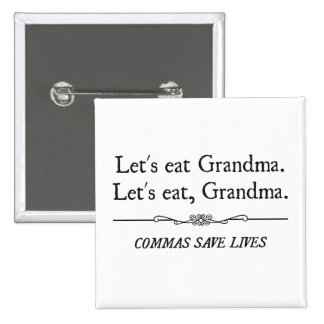 Let s Eat Grandma Commas Save Lives Pins