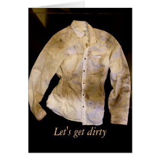 Let s Get Dirty Greeting Cards