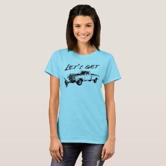 Let's get plowed T-Shirt