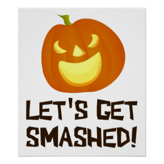 Let s Get Smashed Halloween Party Poster