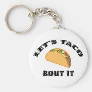 Let's Taco Bout It Basic Round Button Key Ring