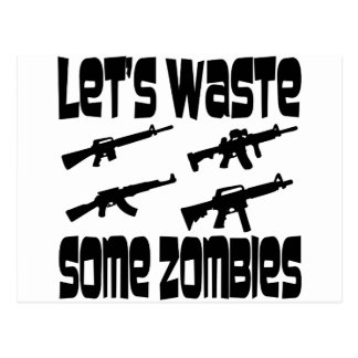 Let's Waste Some Zombies Postcard