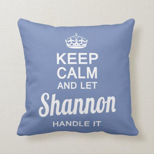 Let Shannon handle it Cushion