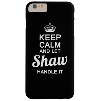 Let Shaw handle it Barely There iPhone 6 Plus Case