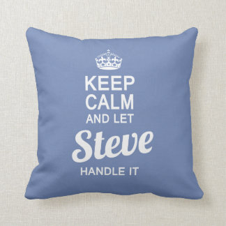 Let Steve handle it ! Cushion