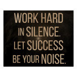 'Let success be your noise' motivational poster