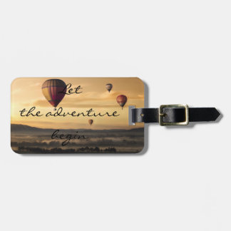 Let the adventure begin   Hot air balloons Luggage Tag