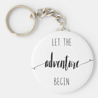 Let the Adventure Begin Quote Key Ring