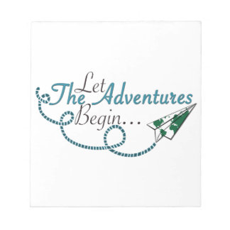 Let the Adventures Begin Notepad