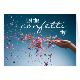 Let the Confetti Fly Birthday Card