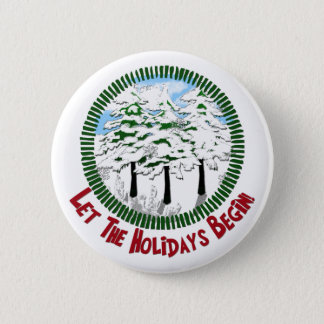 let the holidays begin 6 cm round badge