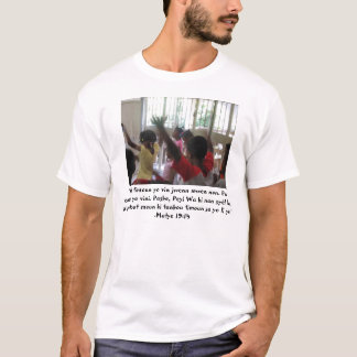 Let the little children come to me... T-Shirt