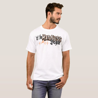 Let the Madness begin! Basketball T-Shirt