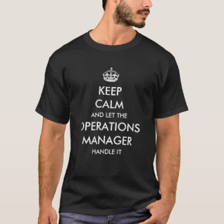Let the Operations manager handle it T-Shirt