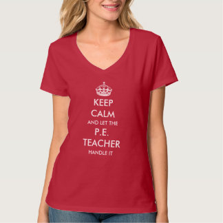 Let the P.E. teacher handle it T-Shirt
