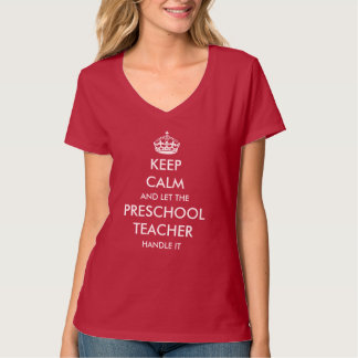 Let the Preschool teacher handle it T-Shirt