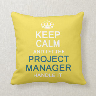 Let The Project Manager Handle it Cushion