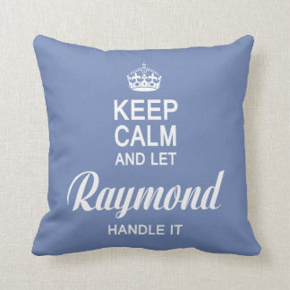Let the Raymond handle it! Cushion