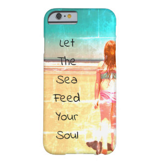 Let The Sea Feed Your Soul Iphone Case