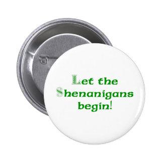 Let the Shenanigans  Begin 6 Cm Round Badge